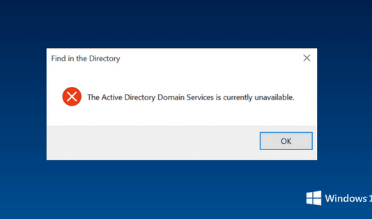 The Active Directory Domain Services is Currently Unavailable Windows 10