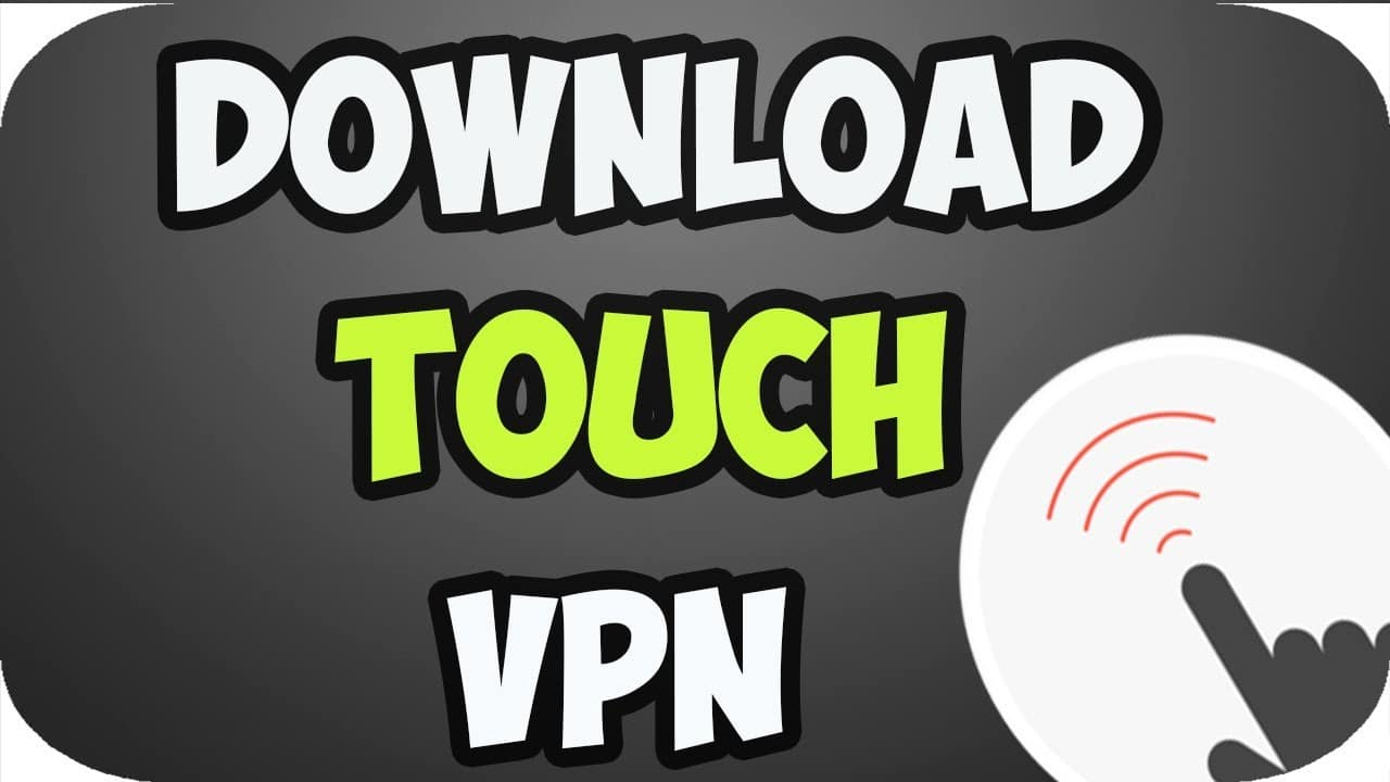 Download and Install Touch VPN for PC Windows 788.110 and Mac