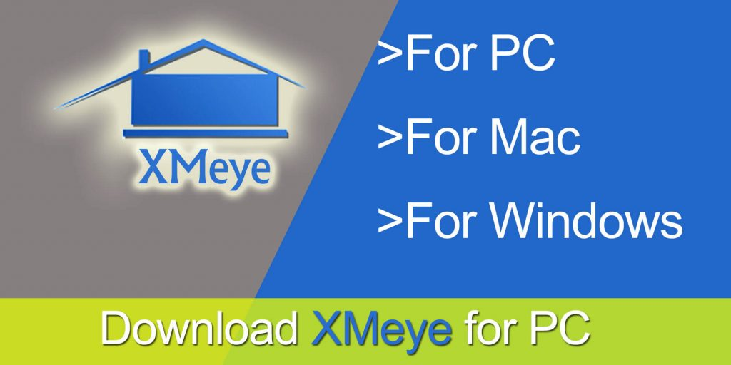 XMEye for PC Windows 788.110 and Mac