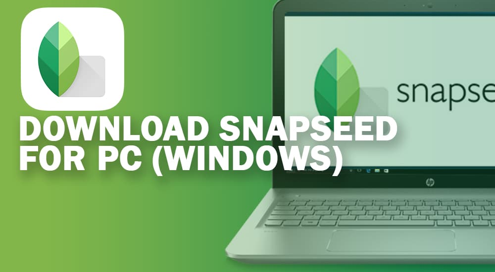 Download Snapseed for PC Windows 7810 and Mac