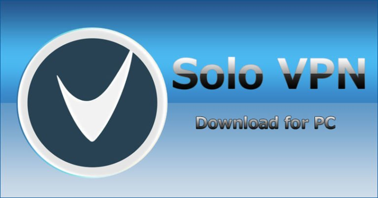 Download Solo VPN for PC Windows 788.110 Mac and Vista