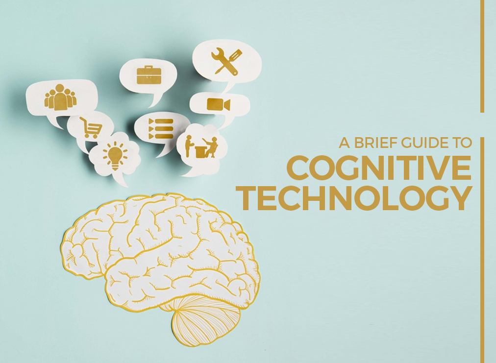 A Brief Guide to Cognitive Technology