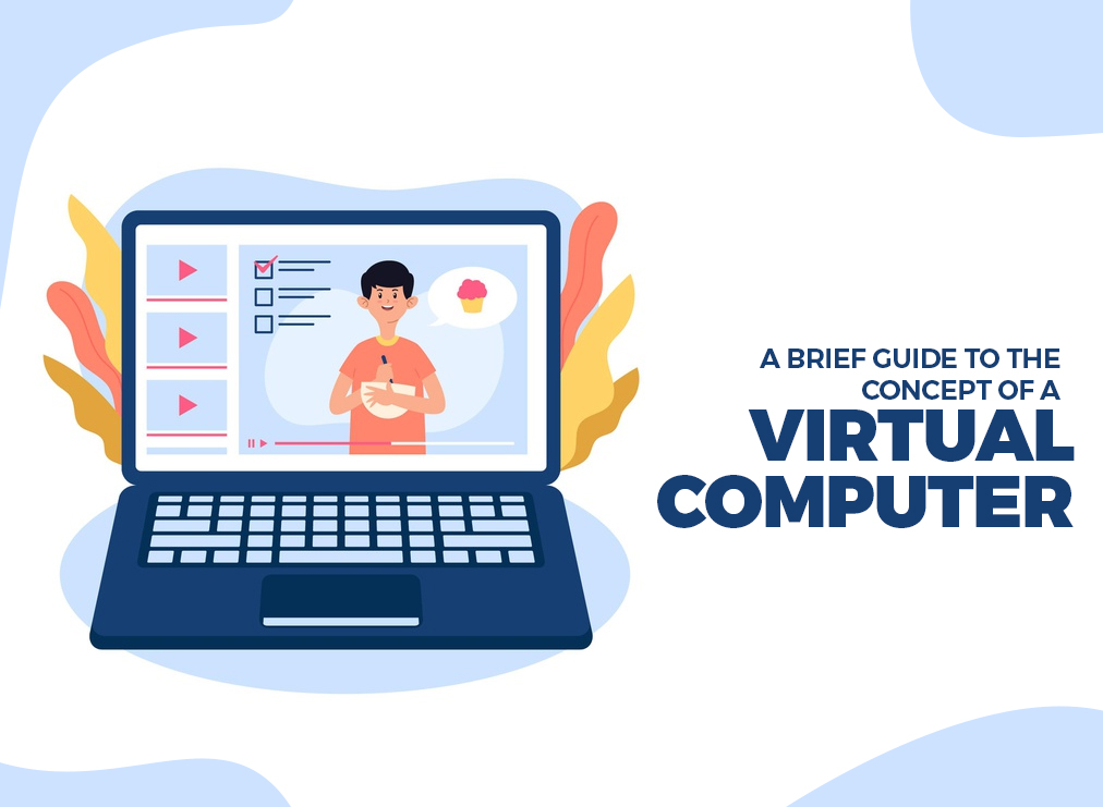 A Brief Guide to the Concept of a Virtual Computer