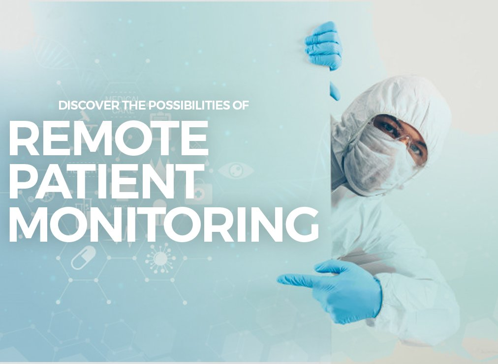 Discover the Possibilities of Remote Patient Monitoring