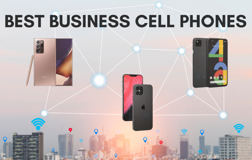 Discover the Best Business Cell Phones